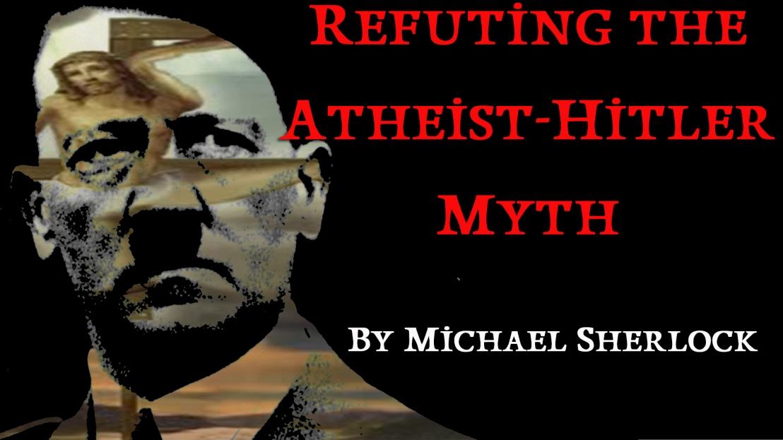 Refuting the Atheist-HitlerMyth