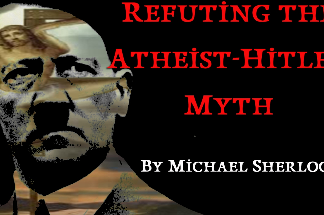 Refuting the Atheist-Hitler Myth