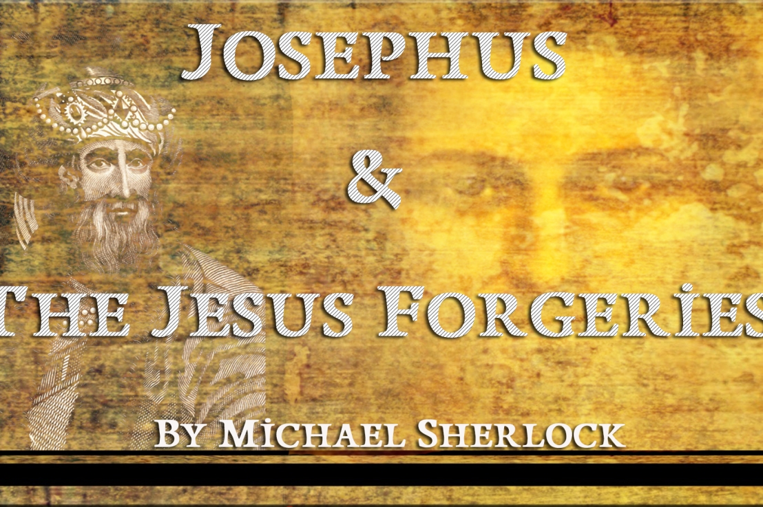 Josephus & The Jesus Forgeries – Michael A  Sherlock (Author)