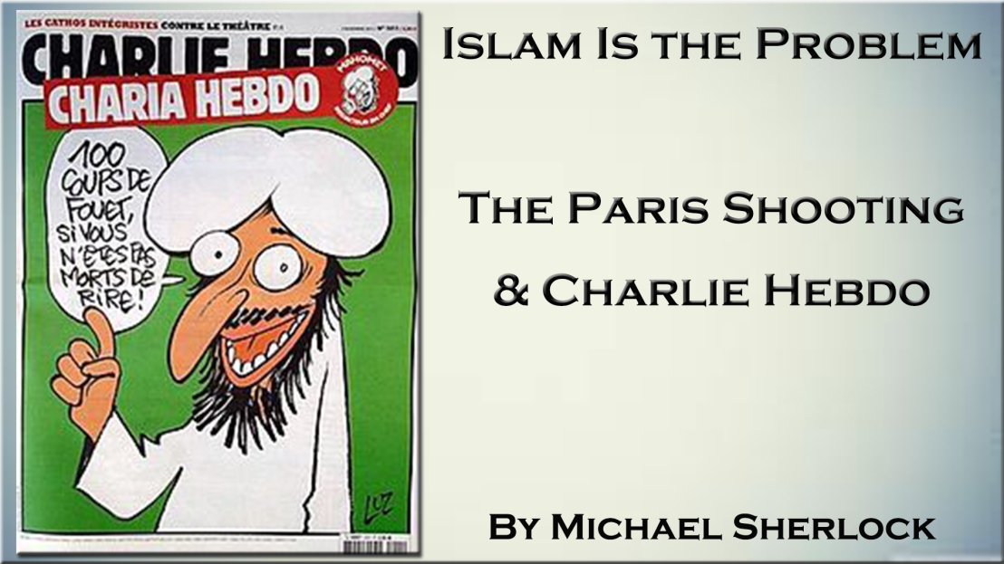 Islam is the Problem – The Paris Shooting & Charlie Hebdo