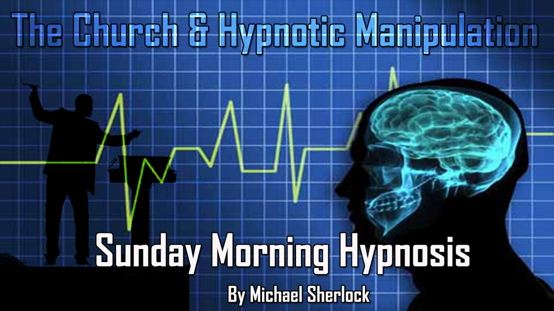 The Church & Hypnotic Manipulation – Sunday Morning Hypnosis